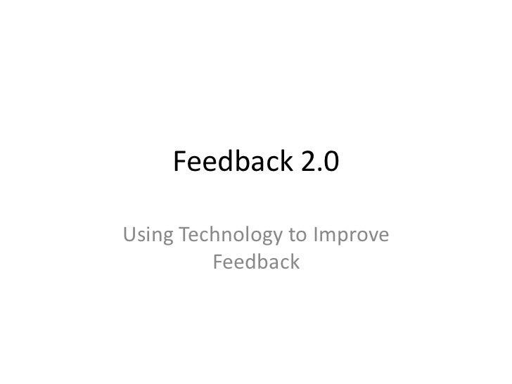 Feedback 2.0:  Using Tech to improve feedback