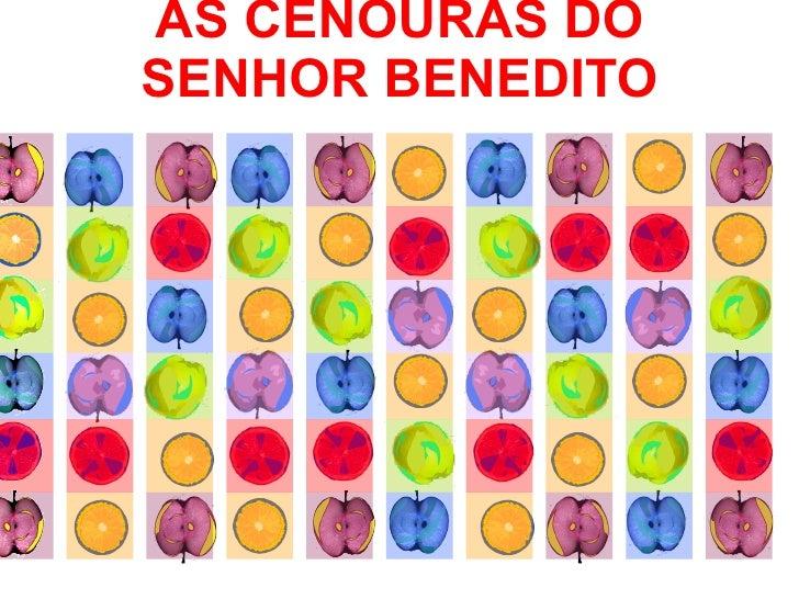 AS CENOURAS DO SENHOR BENEDITO
