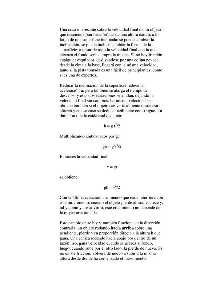 Una cosa interesante sobre la velocidad final de un objetoque desciende (sin fricción) desde una altura dadah, a lolargo d...