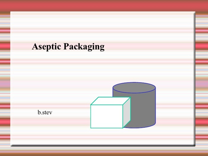 Aseptic Packaging  b.stev