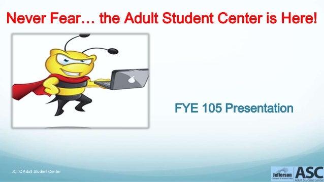 ASC FYE 105 JCTC Online PowerPoint Presentation