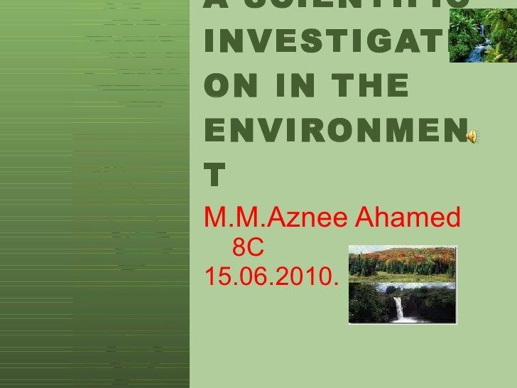 A scientific investigation in the environment