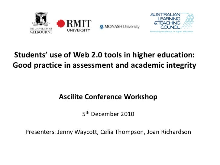 Students' use of Web 2.0 tools in higher education:Good practice in assessment and academic integrity              Ascilit...