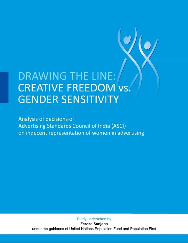 DRAWING THE LINE: CREATIVE FREEDOM vs. GENDER SENSITIVITY Analysis of decisions of Advertising Standards Council of India ...