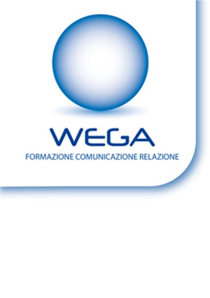 WEGA Formazione - Via Cesare Battisti, 127/B - 63857 AMANDOLA FM – http://www.wegaformazione.com - info@wegaformazione.com