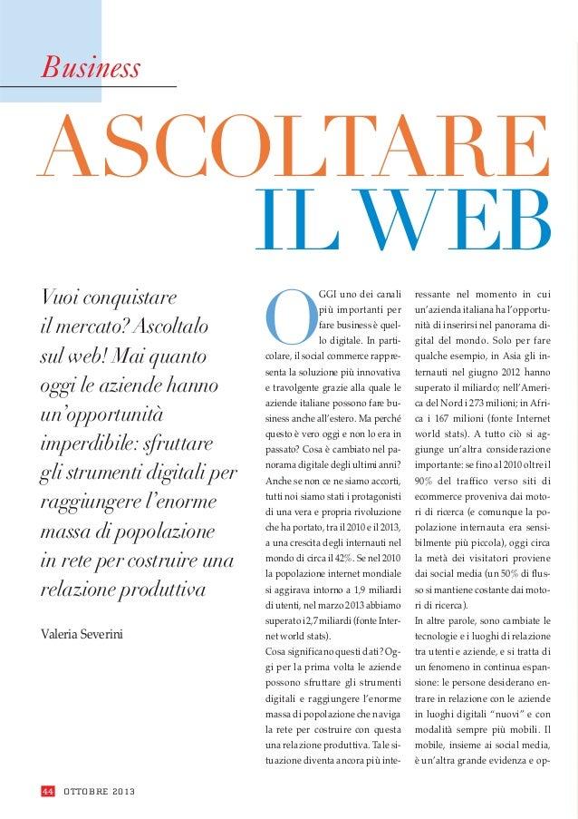 Business  ASCOLTARE IL WEB Vuoi conquistare il mercato? Ascoltalo sul web! Mai quanto oggi le aziende hanno un'opportunità...