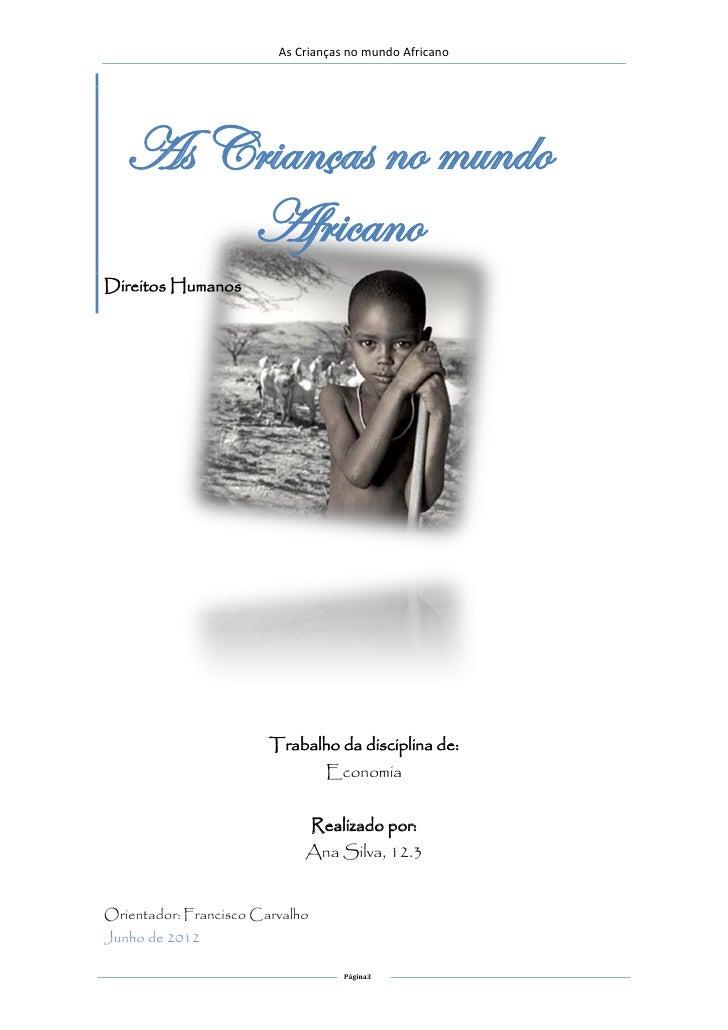 As Crianças no mundo Africano   As Crianças no mundo       AfricanoDireitos Humanos                        Trabalho da dis...