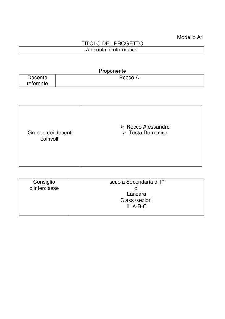 Modello A1<br />TITOLO DEL PROGETTO<br />A scuola d'informatica <br />Proponente<br />Docente referenteRocco A.<br />Grupp...