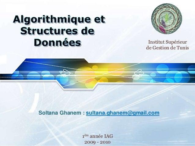 LOGO Soltana Ghanem : sultana.ghanem@gmail.com 1ère année IAG 2009 - 2010 Institut Supérieur de Gestion de Tunis