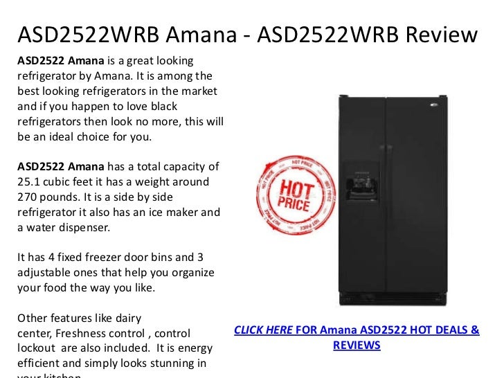 ASD2522WRB Amana - ASD2522WRB ReviewASD2522 Amana is a great lookingrefrigerator by Amana. It is among thebest looking ref...