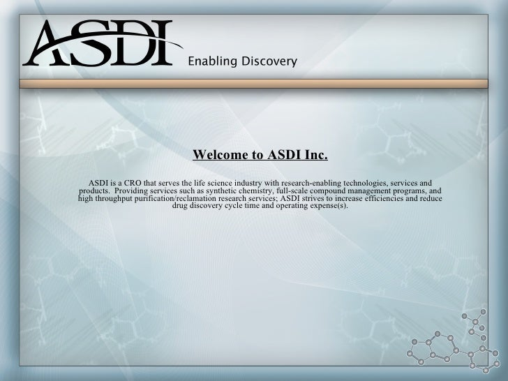 Welcome to ASDI Inc.    ASDI is a CRO that serves the life science industry with research-enabling technologies, services ...