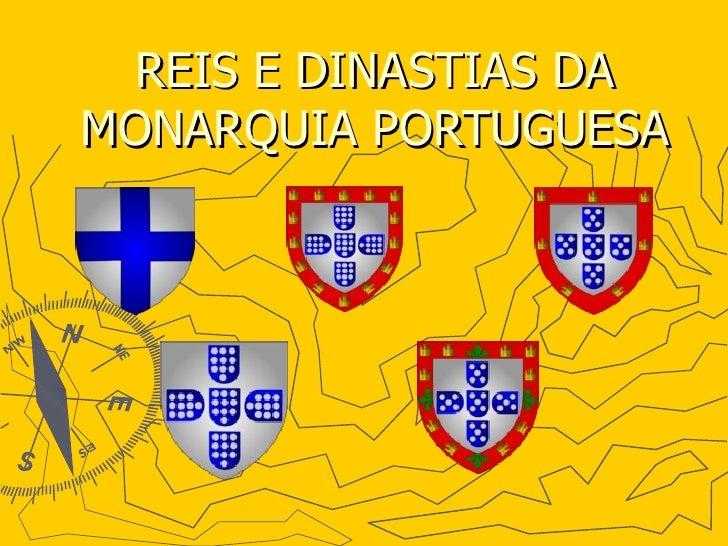 REIS E DINASTIAS DA MONARQUIA PORTUGUESA