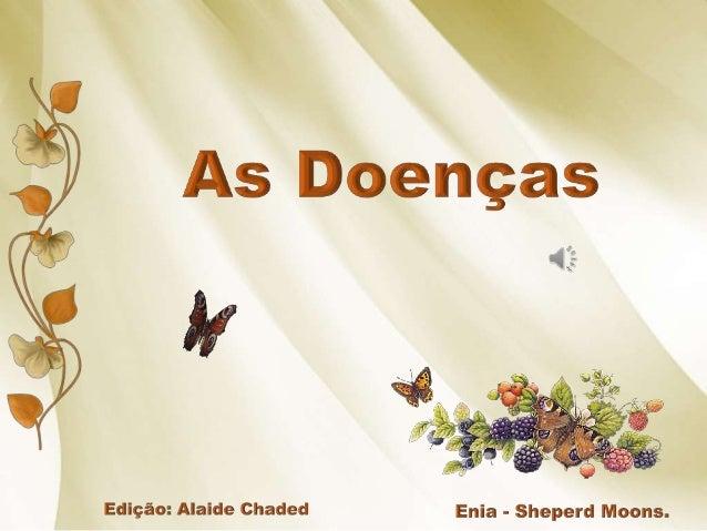 *vv  As Doenças  '96 4 a , Lã M       Edição:  Alaíde chaded Enia - sheperd Moons.