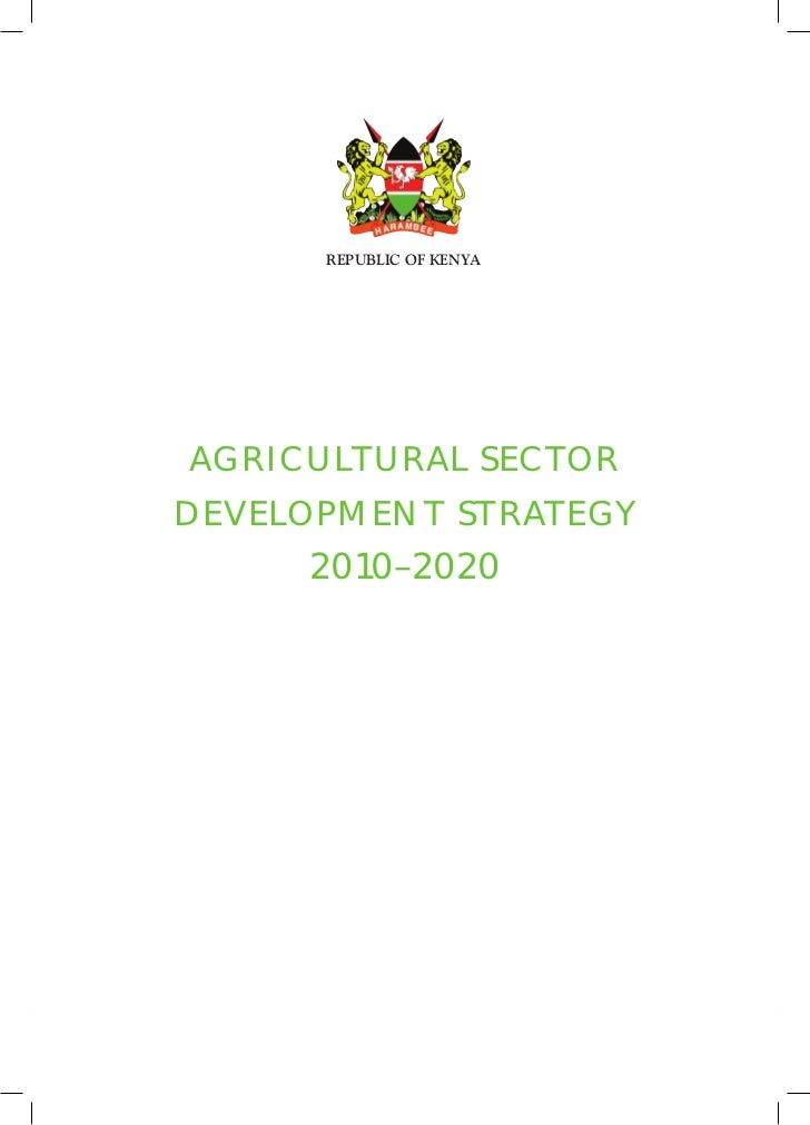 Farmer's Agribusiness Training Course: Module 1 Lesson 2 Supplementary Reading. Republic of Kenya: Agricultural Sector Development Strategy 2010-2020