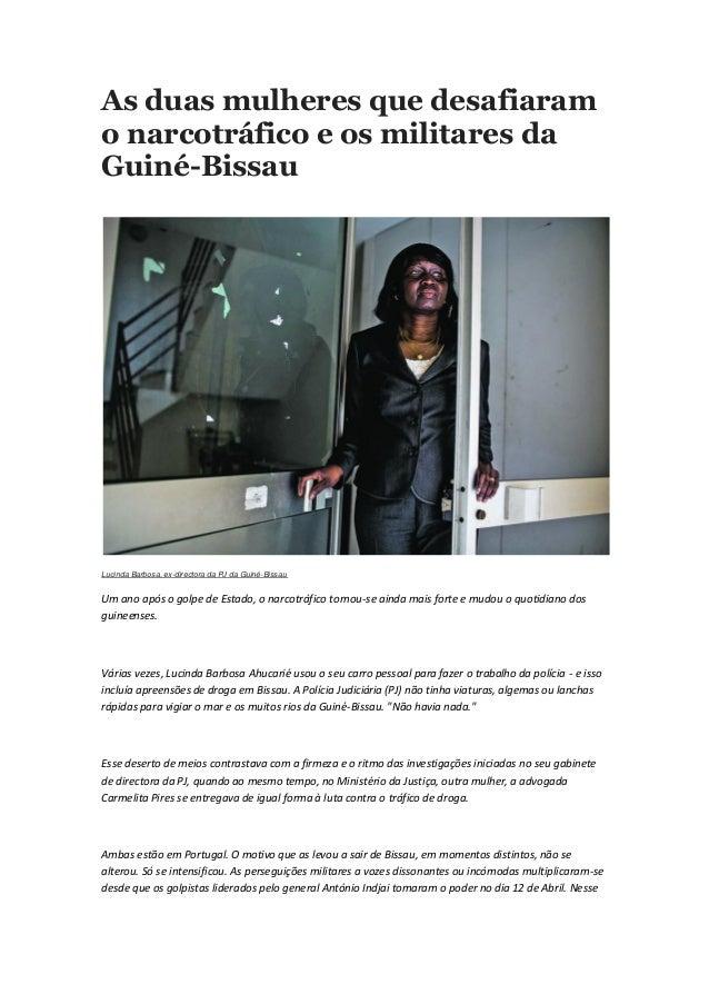 As duas mulheres que desafiaramo narcotráfico e os militares daGuiné-BissauLucinda Barbosa, ex-directora da PJ da Guiné-Bi...