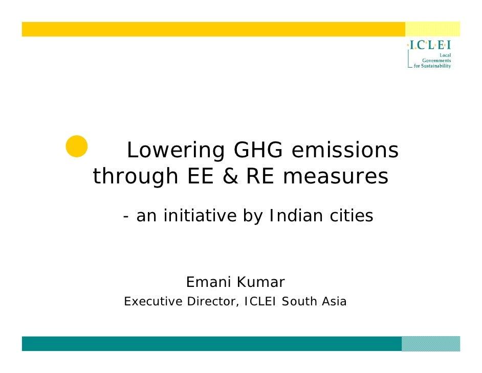 Lowering GHG Emmisions Through EE & RE Measures, Emani Kumar
