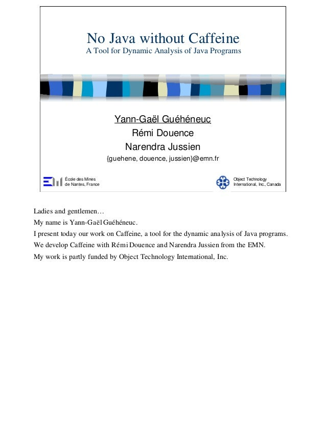 No Java without Caffeine                    A Tool for Dynamic Analysis of Java Programs                                Ya...