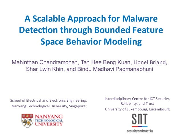 A Scalable Approach for Malware Detec2on through Bounded Feature Space Behavior Modeling