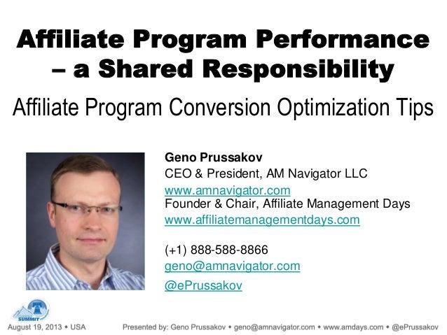 Affiliate Program Performance – a Shared Responsibility Affiliate Program Conversion Optimization Tips Geno Prussakov CEO ...