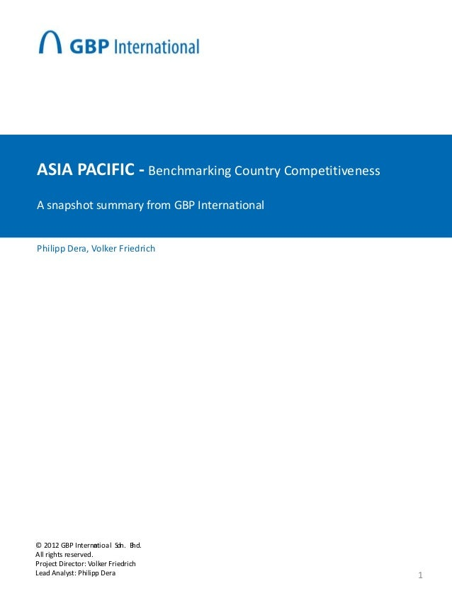 ASIA PACIFIC - Benchmarking Country CompetitivenessA snapshot summary from GBP InternationalPhilipp Dera, Volker Friedrich...