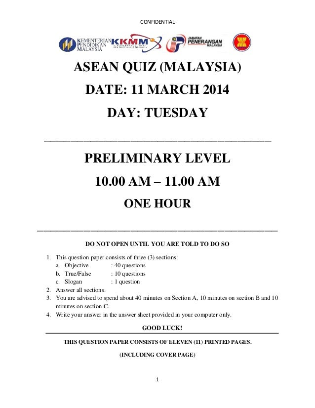 CONFIDENTIAL 1 ASEAN QUIZ (MALAYSIA) DATE: 11 MARCH 2014 DAY: TUESDAY __________________________________ PRELIMINARY LEVEL...