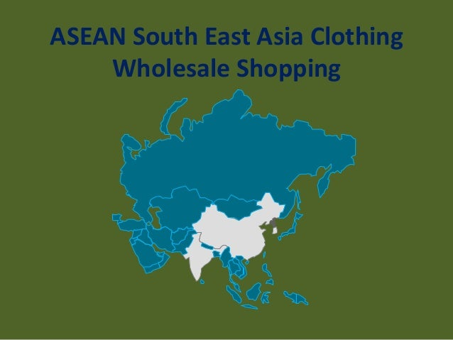 ASEAN South East Asia Clothing Wholesale Shopping