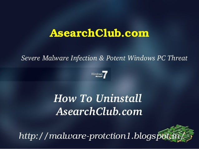 AsearchClub.comSevereMalwareInfection&PotentWindowsPCThreat          HowToUninstall          AsearchClub.comhttp...