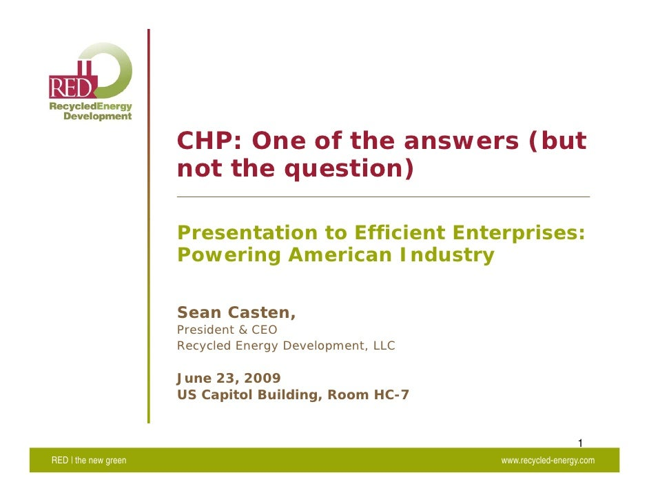CHP: One of the answers (but                       not the question)                        Presentation to Efficient Ente...