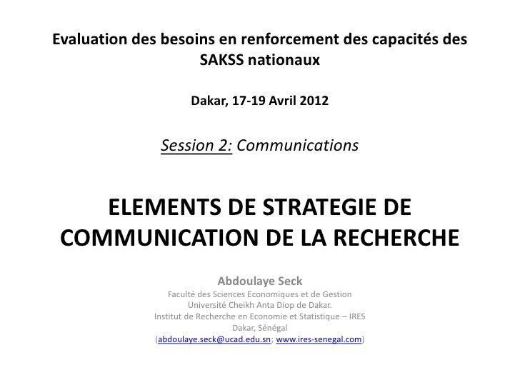 Evaluation des besoins en renforcement des capacités des                    SAKSS nationaux                      Dakar, 17...