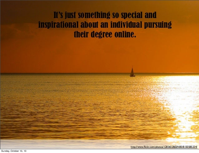 It's just something so special and inspirational about an individual pursuing their degree online.  http://www.flickr.com/p...