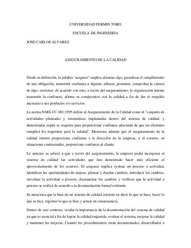 UNIVERSIDAD FERMIN TORO ESCUELA DE INGENIERIA JOSE CARLOS ALVAREZ  ASEGURAMIENTO DE LA CALIDAD  Desde su definición, la pa...