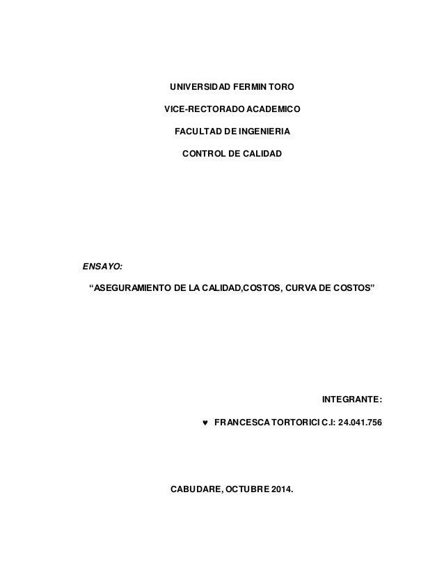 """UNIVERSIDAD FERMIN TORO  VICE-RECTORADO ACADEMICO  FACULTAD DE INGENIERIA  CONTROL DE CALIDAD  ENSAYO:  """"ASEGURAMIENTO DE ..."""