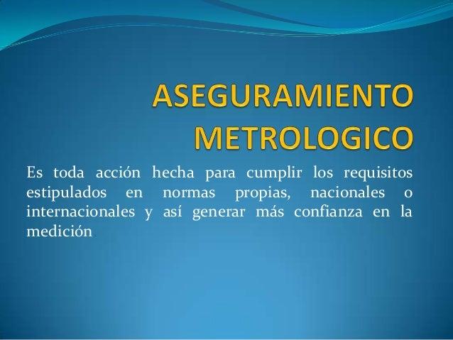 Aseguramiento Metrologico