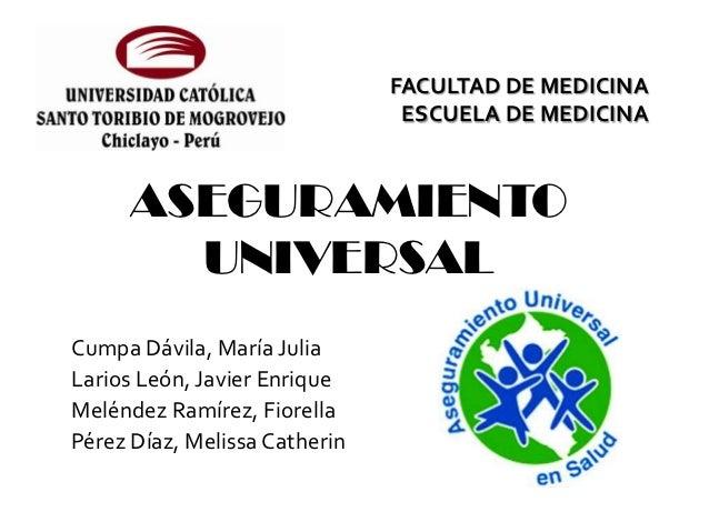 FACULTAD DE MEDICINA                                ESCUELA DE MEDICINA      ASEGURAMIENTO        UNIVERSALCumpa Dávila, M...