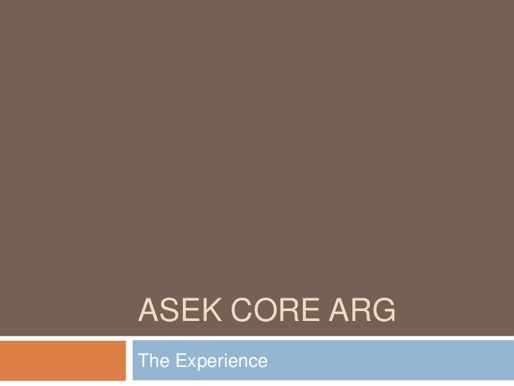 ASEK CORE ARG<br />The Experience <br />