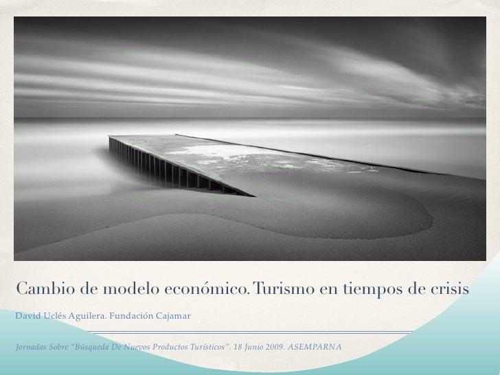 Cambio de modelo económico. Turismo en tiempos de crisis
