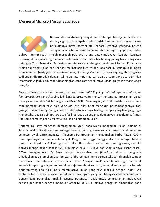 Asep Ramdhani M – Mengenal Microsoft Visual Basic 2008 Mengenal Microsoft Visual Basic 2008 Berawal dari waktu luang yang ...