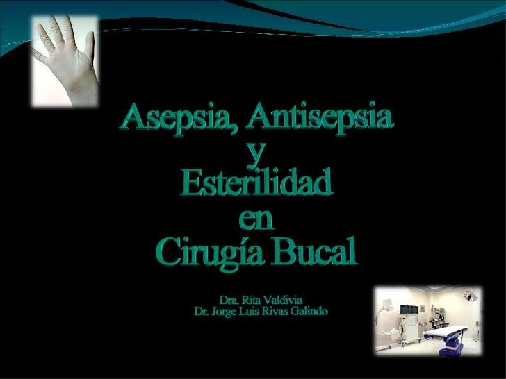 Asepsia, antisepsia y esterilidad en cirugía bucal