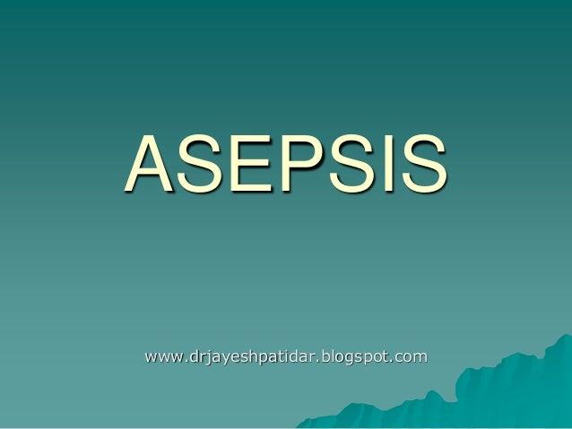 ASEPSISwww.drjayeshpatidar.blogspot.com