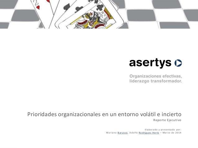 Prioridades organizacionales en un entorno volátil e incierto Reporte Ejecutivo Elaborado y presentado por: Mariano Baruss...