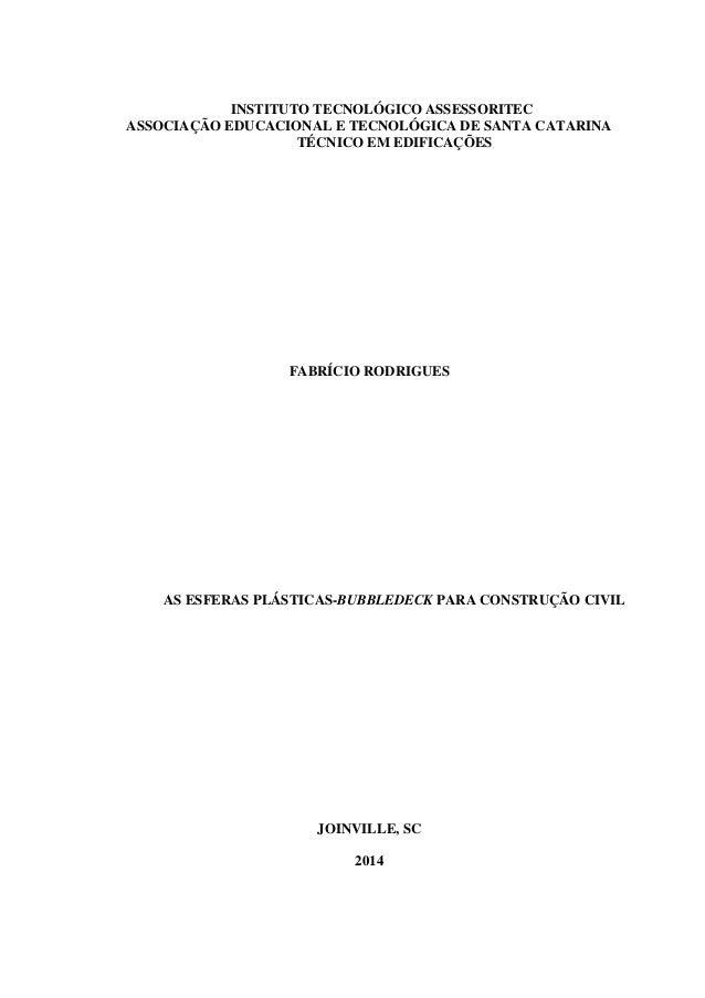 INSTITUTO TECNOLÓGICO ASSESSORITEC ASSOCIAÇÃO EDUCACIONAL E TECNOLÓGICA DE SANTA CATARINA TÉCNICO EM EDIFICAÇÕES FABRÍCIO ...