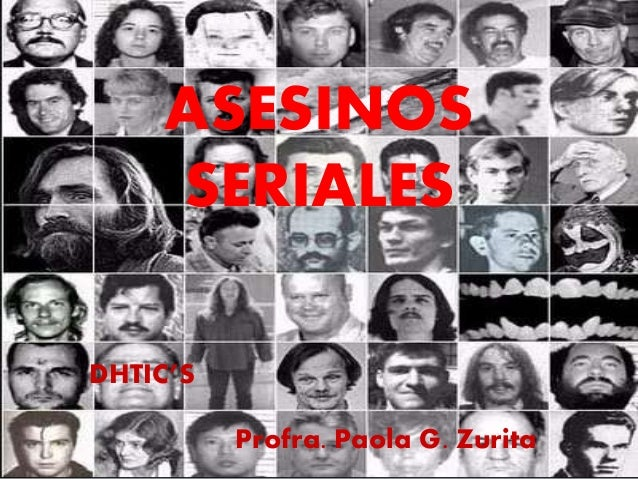 ASESINOS SERIALES DHTIC'S Profra. Paola G. Zurita