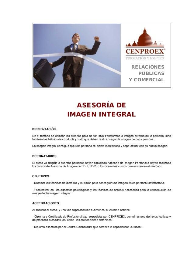 RELACIONES PÚBLICAS Y COMERCIAL ASESORÍA DE IMAGEN INTEGRAL PRESENTACIÓN. En el temario se unifican los criterios para no ...