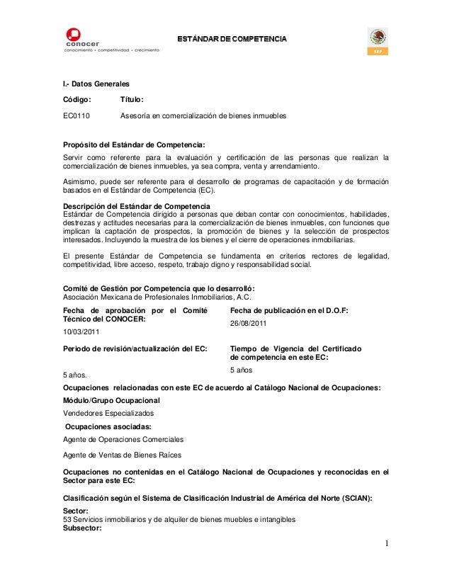 I.- Datos GeneralesCódigo:          Título:EC0110           Asesoría en comercialización de bienes inmueblesPropósito del ...