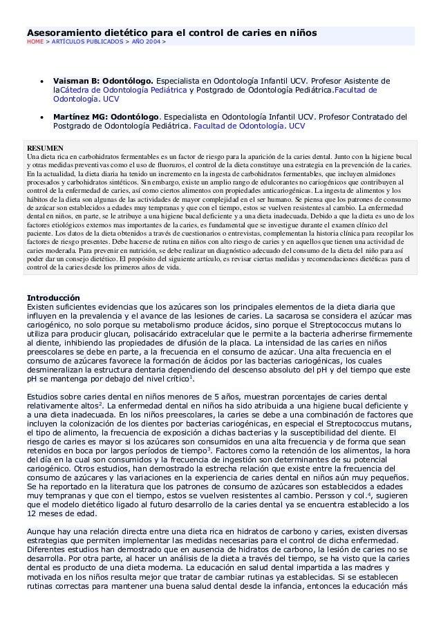 Asesoramiento dietético para el control de caries en niños HOME > ARTÍCULOS PUBLICADOS > AÑO 2004 >  Vaisman B: Odontólog...