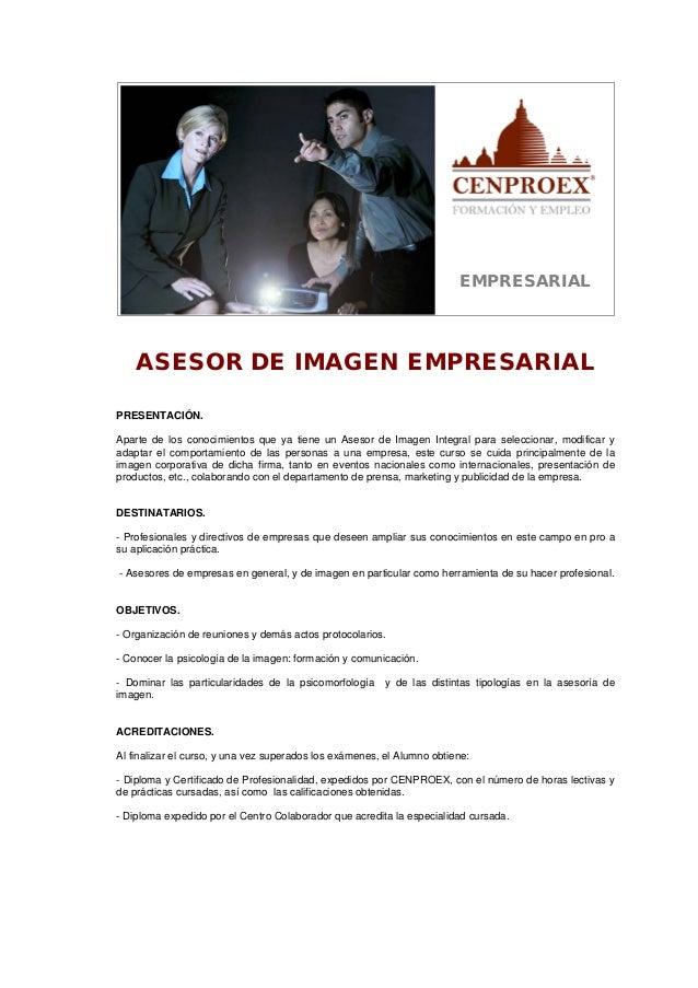EMPRESARIAL  ASESOR DE IMAGEN EMPRESARIAL PRESENTACIÓN. Aparte de los conocimientos que ya tiene un Asesor de Imagen Integ...