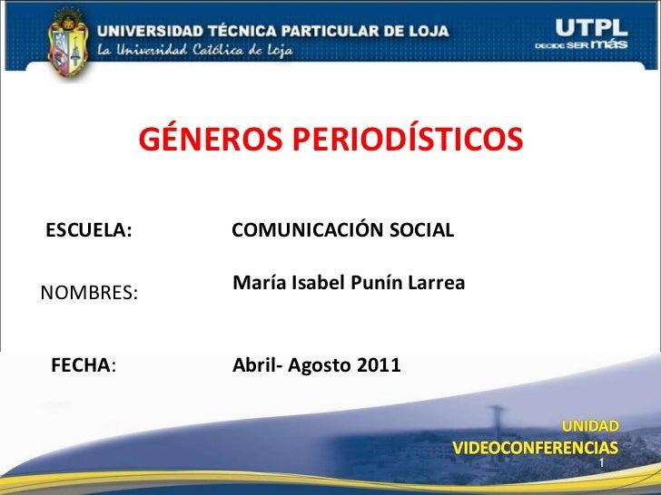 GÉNEROS PERIODÍSTICOS ( I Bimestre Abril Agosto 2011)