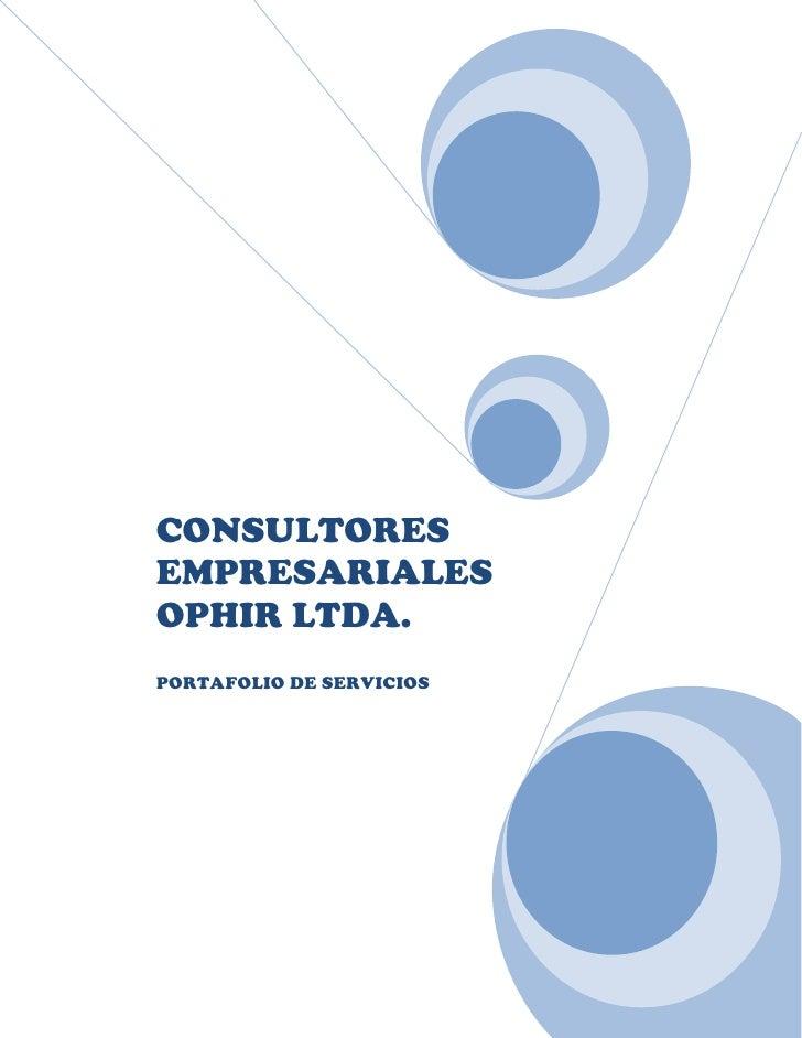 CONSULTORES EMPRESARIALES OPHIR LTDA. PORTAFOLIO DE SERVICIOS