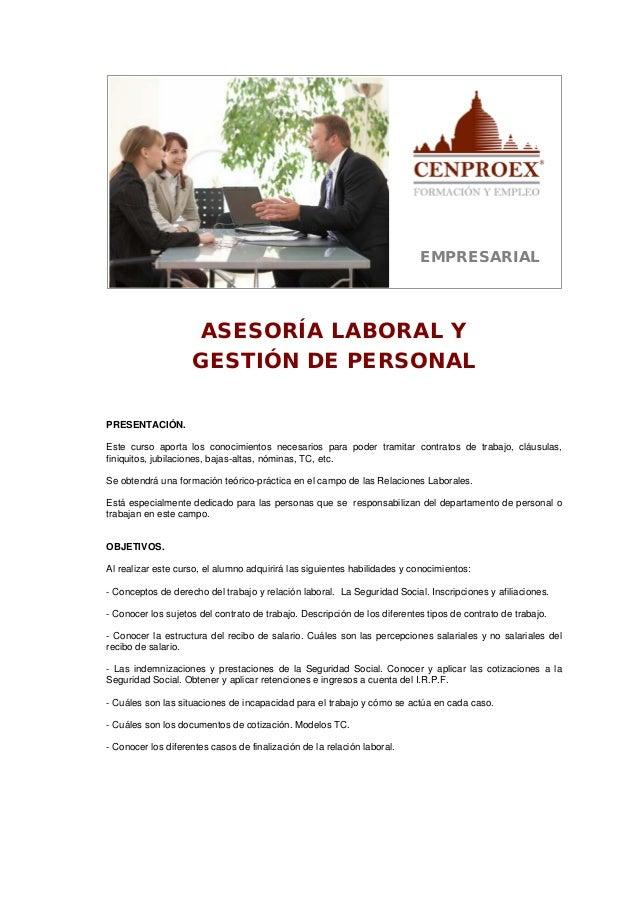 EMPRESARIAL  ASESORÍA LABORAL Y GESTIÓN DE PERSONAL PRESENTACIÓN. Este curso aporta los conocimientos necesarios para pode...