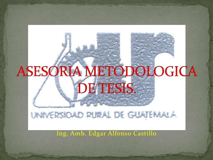 Ing. Amb. Edgar Alfonso Castillo